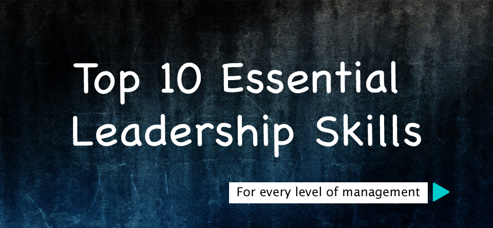 10 Essential Leadership Skills to Master