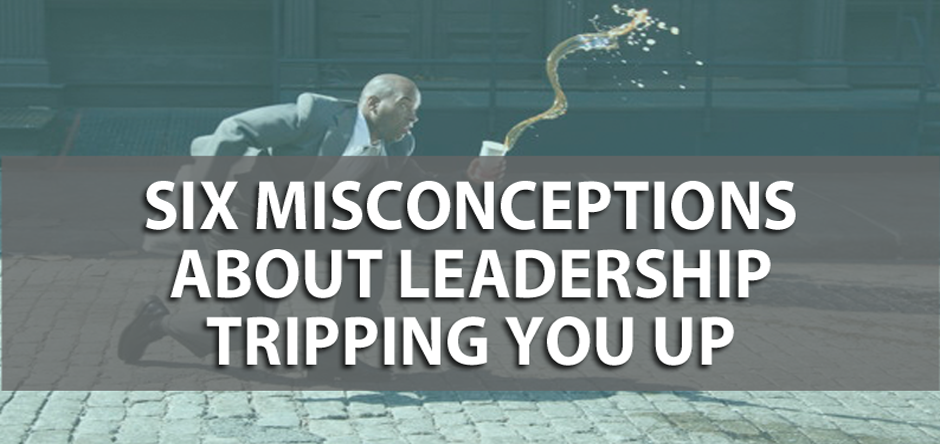 six-misconceptions-about-leadership